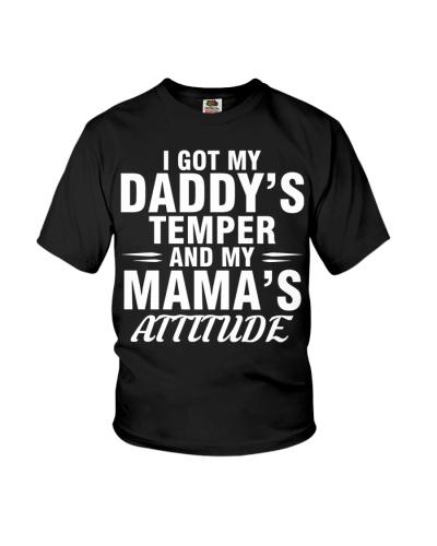 I GOT DADDY'S TEMPER AND MY MAMA'S ATTITUDE