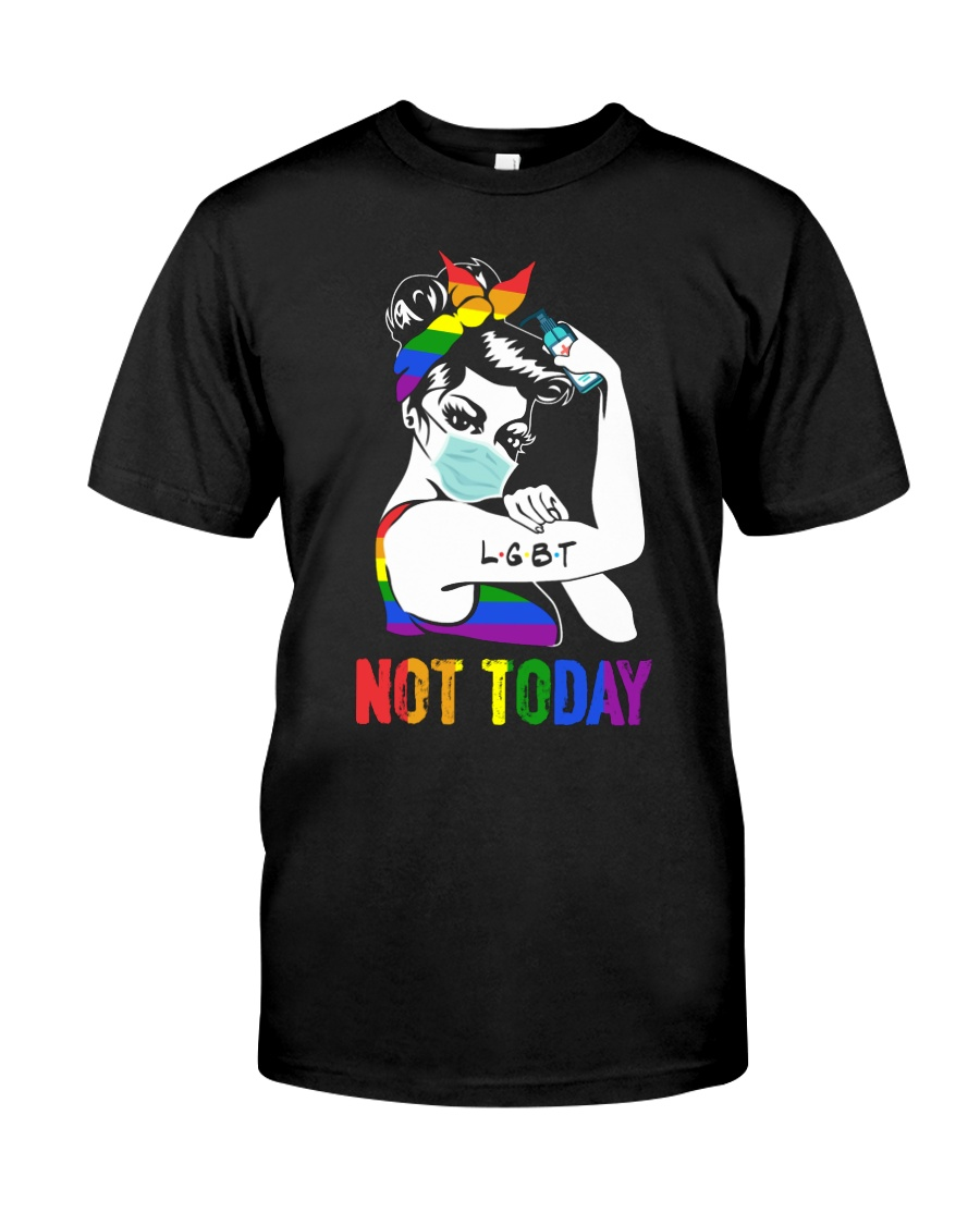 LGBT Not Today Classic T-Shirt