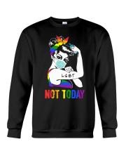 LGBT Not Today Crewneck Sweatshirt thumbnail