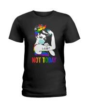 LGBT Not Today Ladies T-Shirt thumbnail