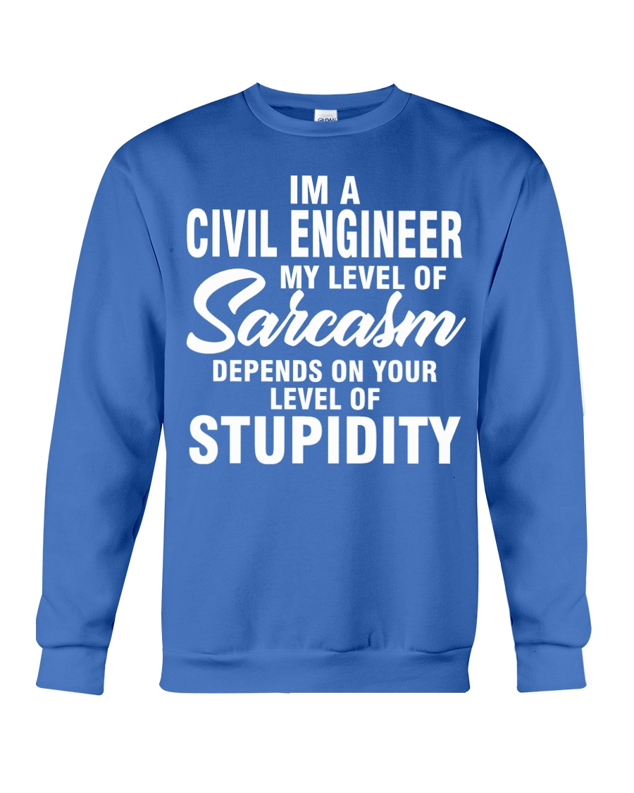 CIVIL ENGINEER MY LEVEL OF SARCASM Crewneck Sweatshirt