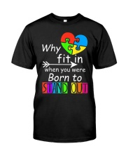 Why Fit In When You Were Born To Stand Out Autism Classic T-Shirt front