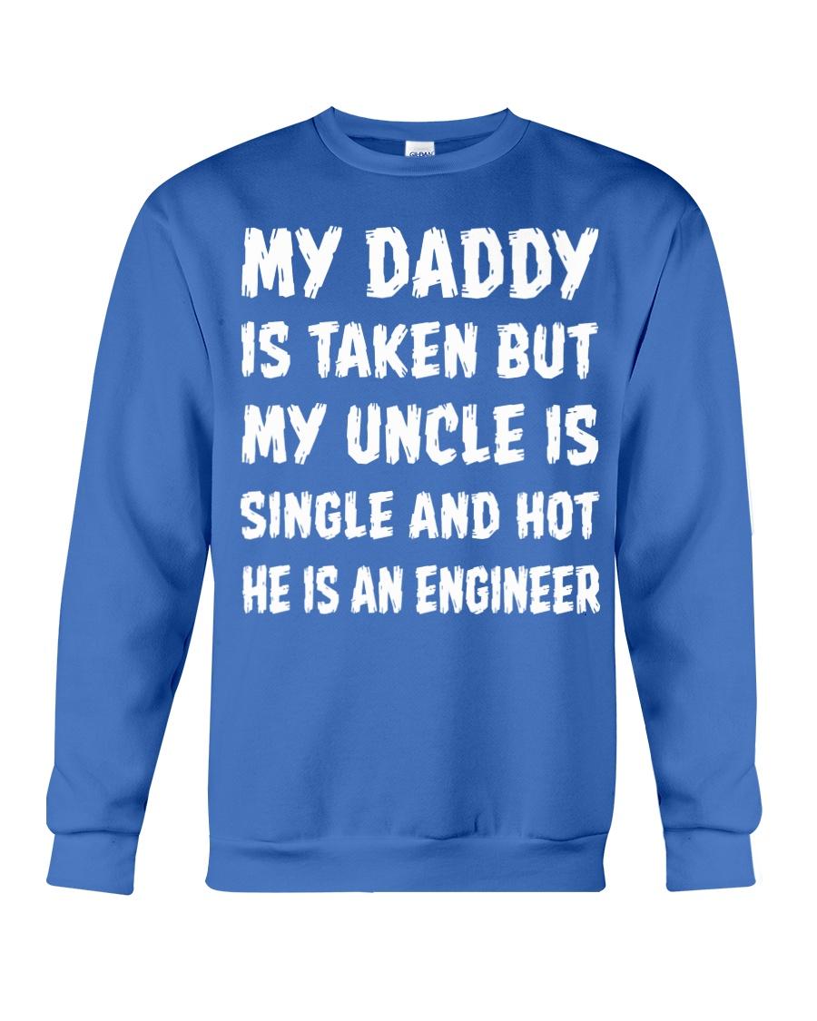 MY UNCLE IS SINGLE And HOT engineer Crewneck Sweatshirt