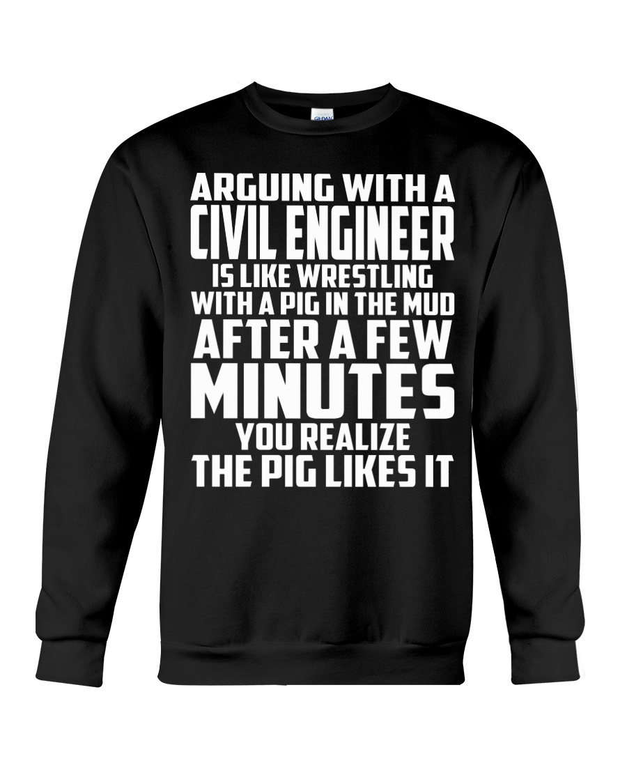 ARGUING WITH A Civil Engineer Crewneck Sweatshirt