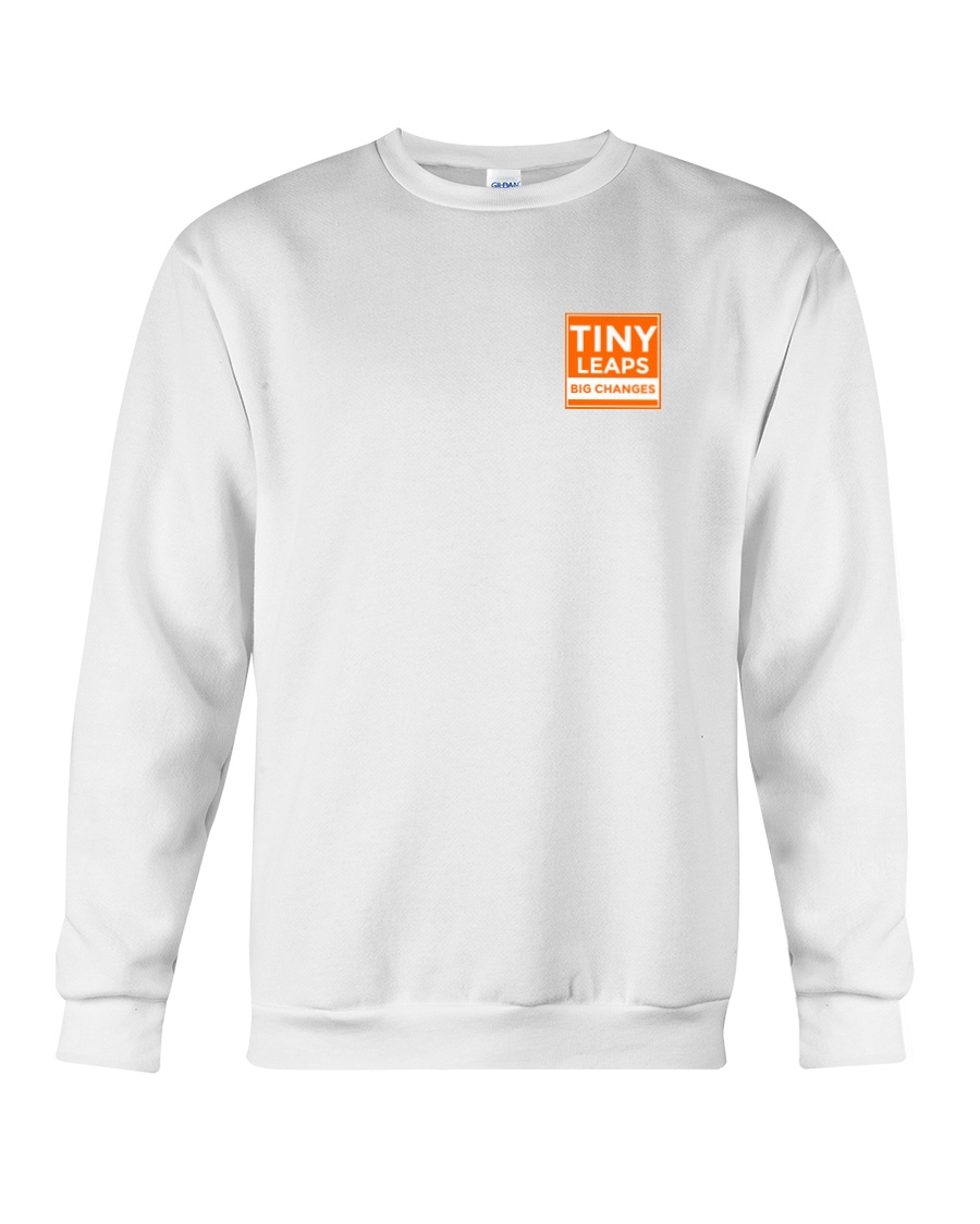 Tiny Leaps Big Changes Merch Crewneck Sweatshirt
