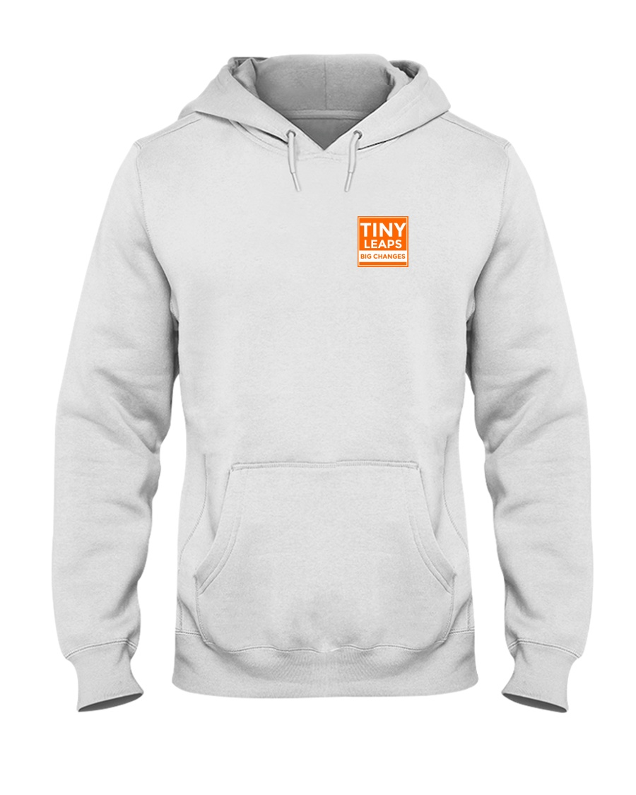 Tiny Leaps Big Changes Merch Hooded Sweatshirt