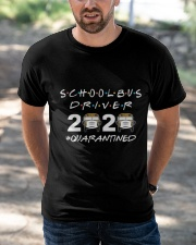School bus driver 2020 quarantine Shirt Classic T-Shirt apparel-classic-tshirt-lifestyle-front-50