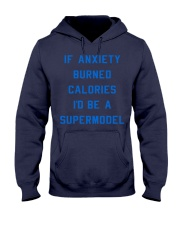 if anxiety burned calories i'd be a supermodel  Hooded Sweatshirt thumbnail