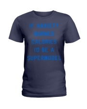 if anxiety burned calories i'd be a supermodel  Ladies T-Shirt thumbnail
