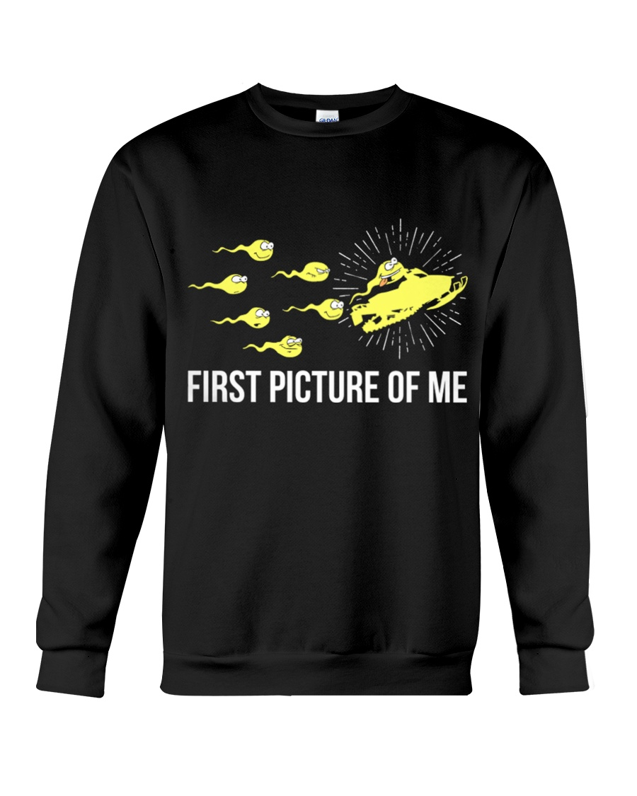 Funny Snowmobile Shirts First Picture Of Me Crewneck Sweatshirt