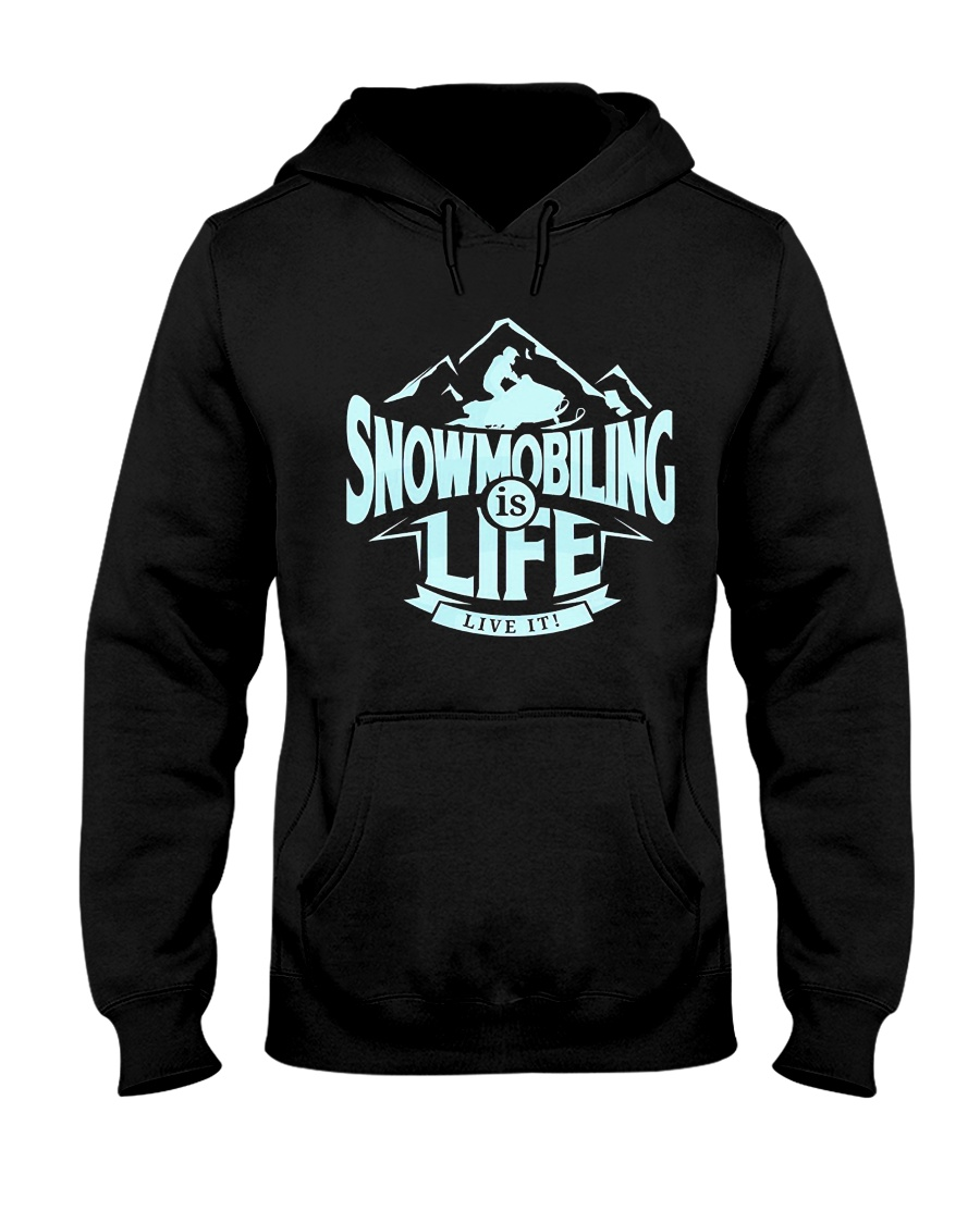 Snowmobiling Is Life Hooded Sweatshirt