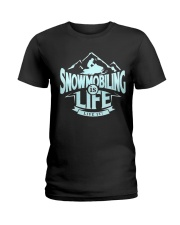 Snowmobiling Is Life Ladies T-Shirt thumbnail