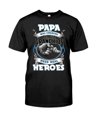 Papa Was Created Because Grandkids Need Real Heroe