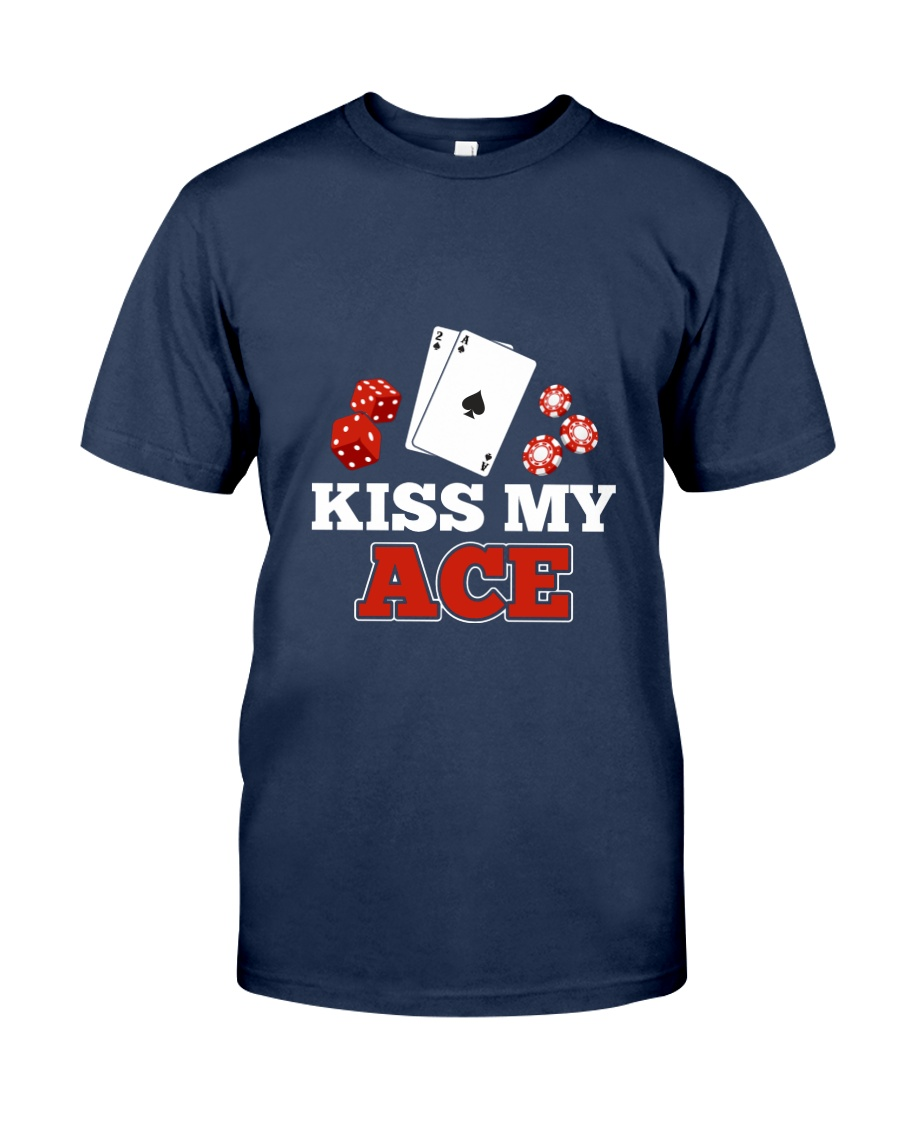 kiss my ace funny poker apparel Classic T-Shirt