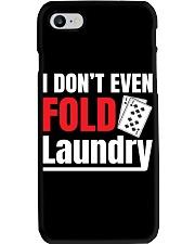 i don't even fold laundry funny poker apparel Phone Case thumbnail