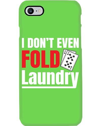 i don't even fold laundry funny poker apparel
