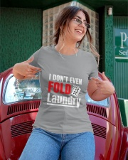 i don't even fold laundry funny poker apparel Ladies T-Shirt apparel-ladies-t-shirt-lifestyle-01