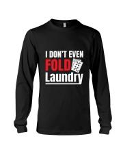 i don't even fold laundry funny poker apparel Long Sleeve Tee thumbnail