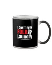 i don't even fold laundry funny poker apparel Color Changing Mug thumbnail