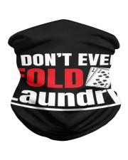 i don't even fold laundry funny poker apparel Neck Gaiter thumbnail