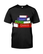 Bookmarks Are For Quitters T Shirt Classic T-Shirt front