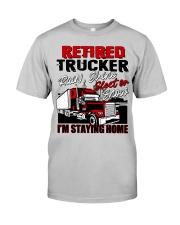 RETIRED TRUCKER Classic T-Shirt front