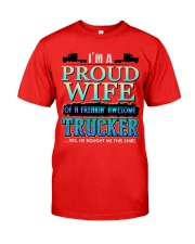 PROUD WIFE OF A TRUCKER Classic T-Shirt front