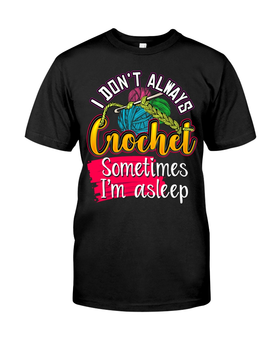 CROCHETING - PAST BUYERS EXCLUSIVE Classic T-Shirt