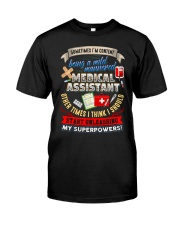 MEDICAL ASSISTANT - PAST BUYERS EXCLUSIVE Classic T-Shirt front