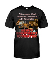 HEAVY EQUIPMENT OPERATOR Classic T-Shirt front