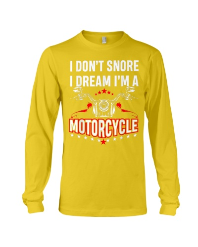 I Don T Snore I Dream I M A Motorcycle For Biker