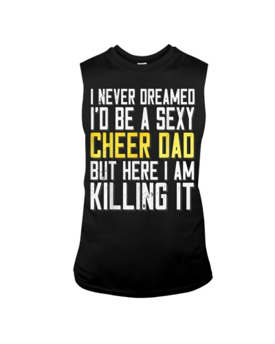 I Never Dreamed I d Be a Sexy Cheer Dad Here I Am