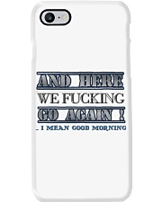 And here we go again Phone Case thumbnail