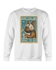 Don't tell me What to Do Poster Crewneck Sweatshirt thumbnail