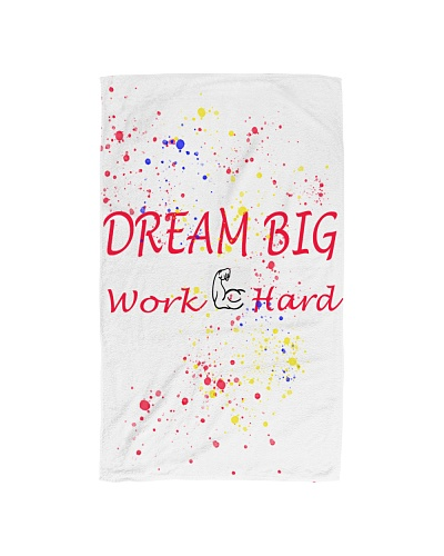 Dream Big Work Hard towel