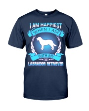 Iam happiest when i am with my Labrador Retriever Classic T-Shirt front