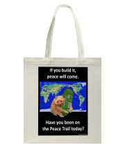 Have you been on the Peace Trail Today Tote Bag thumbnail