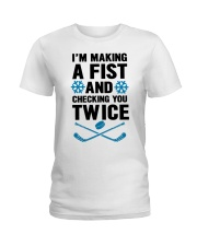 Making a Fist and Checking You Twice Hockey Christ Ladies T-Shirt thumbnail
