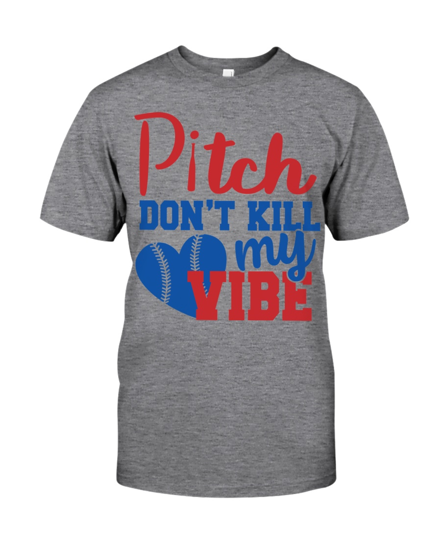 pitch don't kill my vibe Classic T-Shirt