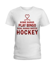 Real nanas  watch hockey Ladies T-Shirt front