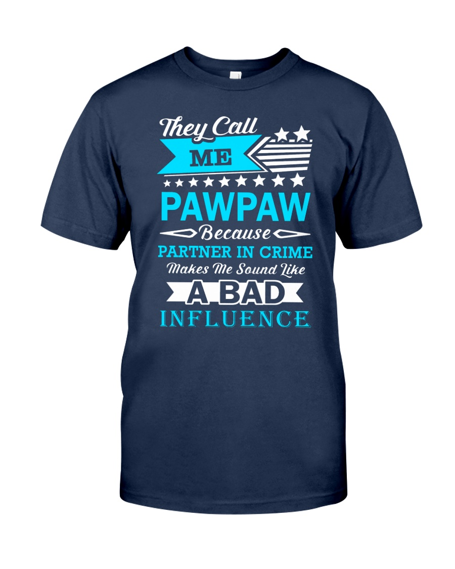 they call me PAWPAW Classic T-Shirt