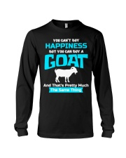 You Cant Buy Happiness But You Can Buy A Goat Goat Long Sleeve Tee thumbnail