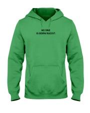 No One Is Born Racist Hooded Sweatshirt front