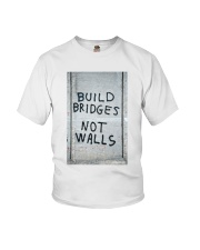 Build Bridges - Not Walls Youth T-Shirt thumbnail