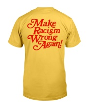 Make Racism Wrong Again - Red on Yellow Classic T-Shirt back