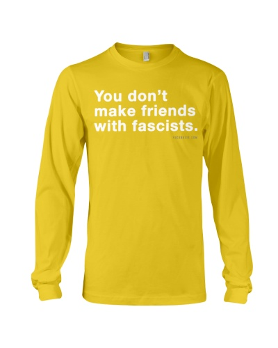 You don't make friends with fascists - White Print