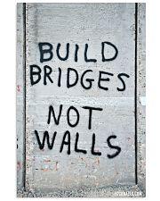Build Bridges - Not Walls 24x36 Poster front