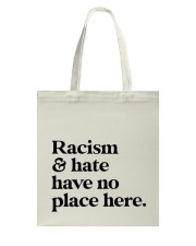 Racism and hate have no place here Tote Bag thumbnail