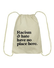 Racism and hate have no place here Drawstring Bag thumbnail