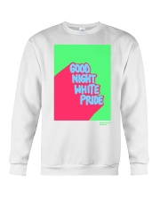 GOOD NIGHT WHITE PRIDE Crewneck Sweatshirt front